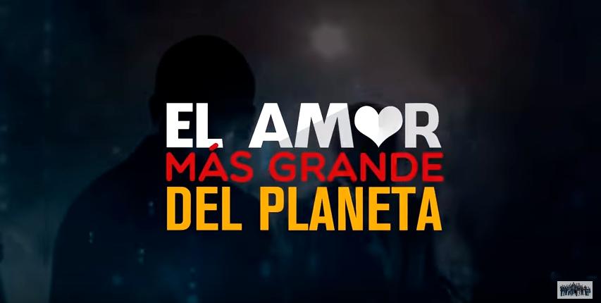 El Amor Más Grande Del Planeta